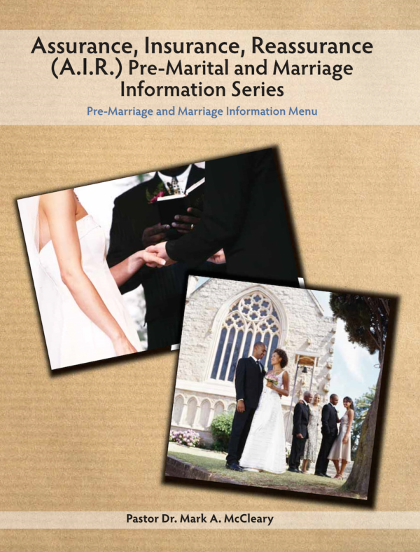 Assurance, Insurance, Reassurance (A.I.R.) Pre-Marital and Marriage Information Series